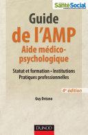 Pdf Guide de l'AMP (Aide médico-psychologique) - 4e éd. -Statut et formation - Institutions - Pratiques Telecharger