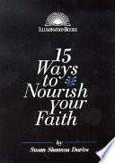 15 Ways to Nourish Your Faith