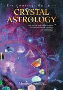 The Complete Guide to Crystal Astrology