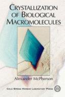 Crystallization of Biological Macromolecules Book