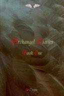 Archangel Diaries :: Book One