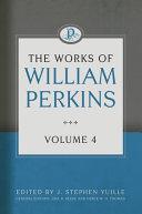 The Works of William Perkins  Volume 4