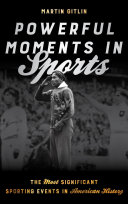 Powerful Moments in Sports: The Most Significant Sporting ...