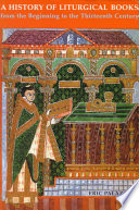 A History Of Liturgical Books From The Beginning To The Thirteenth Century