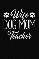 Wife Dog Mom Teacher