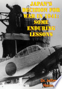 Japan S Decision For War In 1941 Some Enduring Lessons