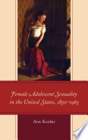 Female Adolescent Sexuality in the United States  1850   1965