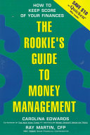 The Rookie s Guide to Money Management