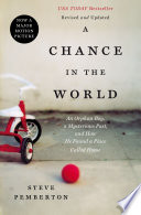 """A Chance in the World: An Orphan Boy, a Mysterious Past, and How He Found a Place Called Home"" by Steve Pemberton"
