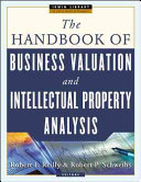 The Handbook Of Business Valuation And Intellectual Property Analysis Book PDF