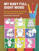 My Baby Full Sight Word Big Activities Books Readiness for Kindergarten Bilingual English Maori Flashcards, Learn Reading Tracing Workbook and Fun Basic Vocabulary Cards Games for Boys and Girls Kids with Large Educational Coloring Cartoon Book. by Educational Publishing PDF