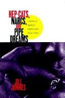 Hep-cats, Narcs, and Pipe Dreams