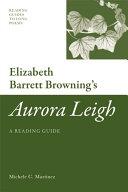 Elizabeth Barrett Browning s  Aurora Leigh   A Reading Guide
