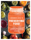 A Beginner s Guide to Preserving Food  Canning Cold Storage  Dehydrating  Fermenting    Pickling