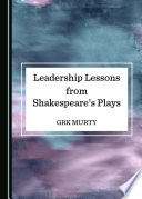 """Leadership Lessons from Shakespeare's Plays"" by GRK Murty"
