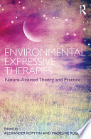 Environmental Expressive Therapies  : Nature-Assisted Theory and Practice
