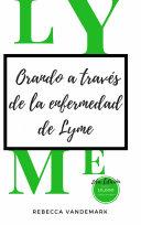 Orando a través de la enfermedad de Lyme, 2da Edición
