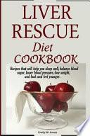 Liver Rescue Diet Cookbook: