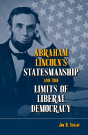 Abraham Lincoln   s Statesmanship and the Limits of Liberal Democracy