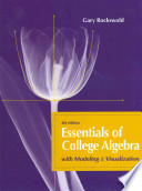 Essentials of College Algebra with Modeling and Visualization Plus Mymathlab with Pearson Etext -- Access Card Package