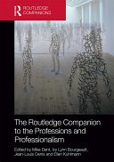 The Routledge Companion to the Professions and Professionalism