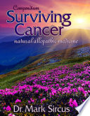 """""""Compendium Surviving Cancer Natural Allopathic Medicine"""" by Dr. Mark Sircus"""