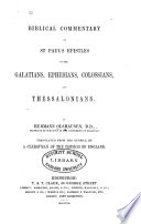 Biblical Commentary On The New Testament Biblical Commentary On St Paul S Epistles To The Galatians Ephesians Colossians And Thessalonians
