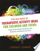 The Big Book of Therapeutic Activity Ideas for Children and Teens Book