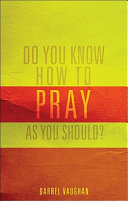 Do You Know How to Pray As You Should?