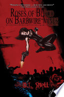 Roses Of Blood On Barbwire Vines Book PDF