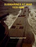 Submarines at War 1939 45