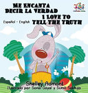 I Love to Tell the Truth (Bilingual Spanish children's book)