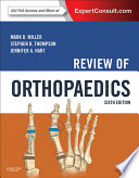 """Review of Orthopaedics E-Book"" by Mark D. Miller, Stephen R. Thompson, Jennifer Hart"
