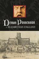 Demon Possession in Elizabethan England