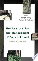 Read Online The Restoration and Management of Derelict Land For Free