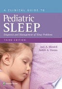 """A Clinical Guide to Pediatric Sleep: Diagnosis and Management of Sleep Problems"" by Jodi A. Mindell, Judith A. Owens"