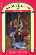 Saddle Club Book 18  Pack Trip