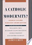 A Catholic Modernity
