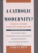 A Catholic Modernity?