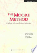 The Moore Method  : A Pathway to Learner-centered Instruction