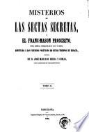 Misterios de las sectas secretas, ó, El franc-mason proscrito