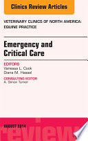 Emergency And Critical Care An Issue Of Veterinary Clinics Of North America Equine Practice  Book PDF