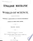 English Mechanics and the World of Science  , Volumes 36-37