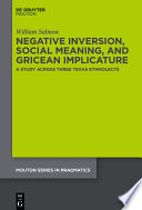 Negative Inversion Social Meaning And Gricean Implicature