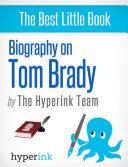 Biography of Tom Brady