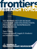 Neurobiology of human language and its evolution  Primate and Nonprimate Perspectives Book