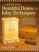Creating Beautiful Boxes With Inlay Techniques