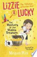 Lizzie and Lucky  The Mystery of the Stolen Treasure