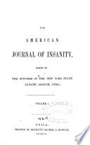 The American Journal of Insanity  , Volume 1