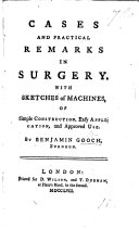 Cases and practical remarks in Surgery, with sketches of machines of simple construction, ... and approved use
